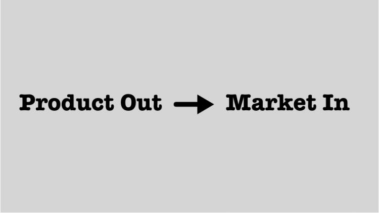 プロダクトアウト(生産者側の視点)とマーケットイン(消費者側の視点)